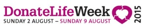 DonateLife Week 2015 - Organ and Tissue Authority